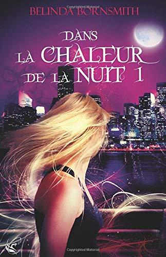 9782953618983: Dans la Chaleur de la Nuit I
