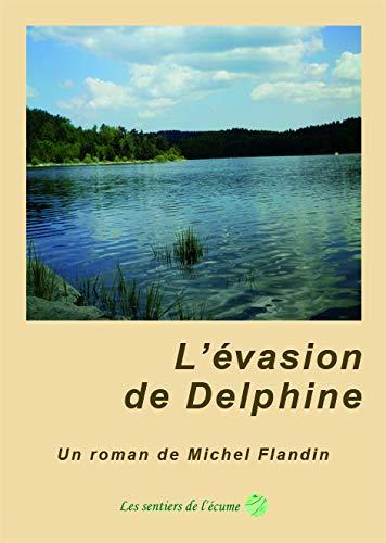 9782953645118: L'Evasion de Delphine (la Grand-Mere Qui Voulait Marcher Sur l'Eau)