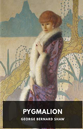 9782953652352: Pygmalion: A play by George Bernard Shaw