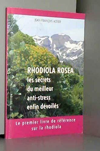 9782953674101: Rhodiola rosea : les secrets du meilleur anti-stress enfin dévoilés
