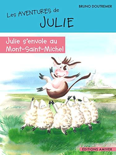 9782953679762: JULIE S'ENVOLE AU MONT SAINT MICHEL