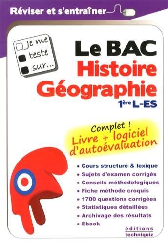 9782953689150: Je me teste sur : Le BAC - Histoire G�ographie Premi�re L-ES (logiciel d'auto�valuation inclus)
