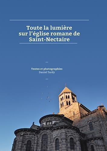 9782953715118: Toute la lumière sur l'église romane de Saint-Nectaire : Tome 1, les découvertes (2009-2012)