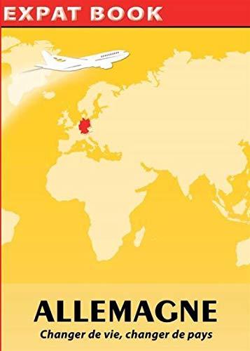9782953728040: Allemagne : Changer de vie, changer de pays
