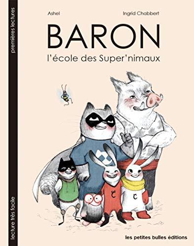 9782953748352: Baron, l'Ecole des Super'Nimaux