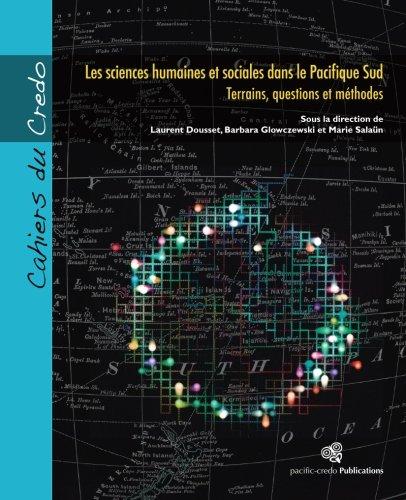 9782953748529: Les sciences humaines et sociales dans le Pacifique Sud: Terrains, questions et méthodes