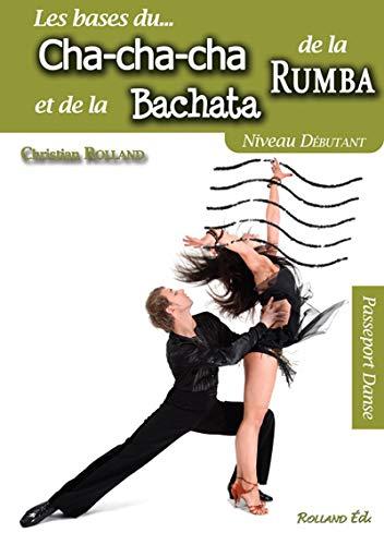 9782953818475: Cha-cha-cha, la rumba et la bachata (Le) - Niveau débutant