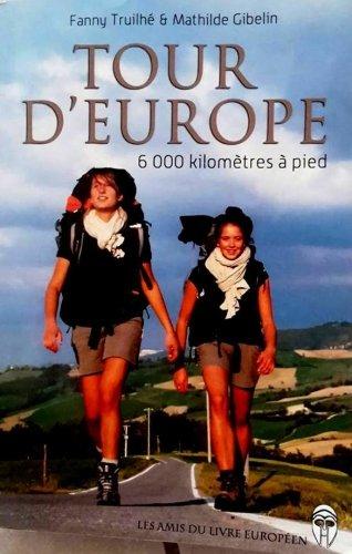 9782953834635: Tour d'Europe : 6000 kilomètres à pied