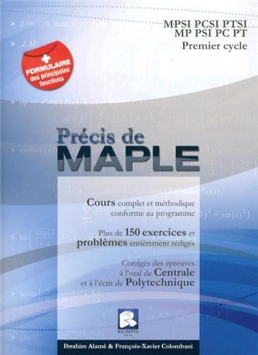 9782953859102: Précis de Maple : MPSI PCSI PTSI MP PSI PC PT Premier Cycle