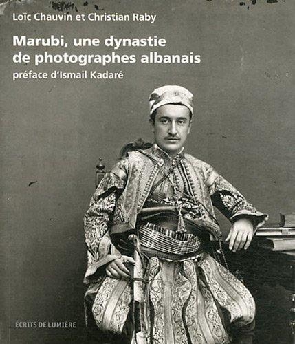 MARUBI, UNE DYNASTIE DE PHOTOGRAPHES ALBANAIS: LOÏC CHAUVIN, CHRISTIAN