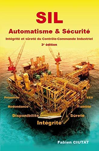 9782953885316: SIL Automatisme & Sécurité : Intégrité et sûreté du contrôle-commande industriel
