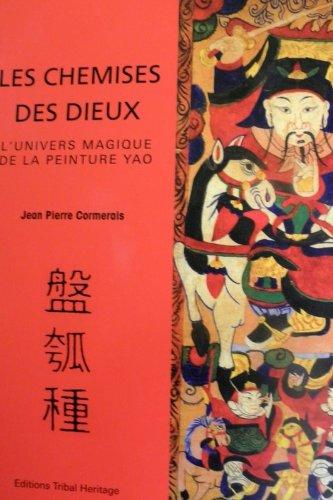 9782953889307: Les Chemises des Dieux-Univers magique de la peinture Yao