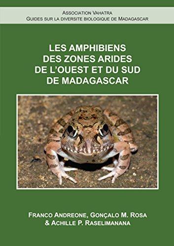 9782953892369: Les Amphibiens de l'Ouest et du Sud de Madagascar (Madagascar Guides)