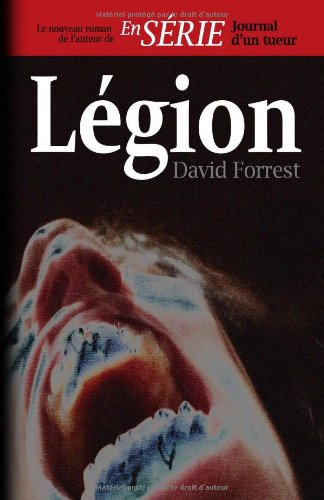 Légion (French Edition) (2953913882) by David Forrest