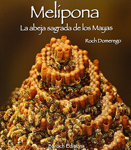 9782953924923: Melipona: La abeja sagrada de los mayas