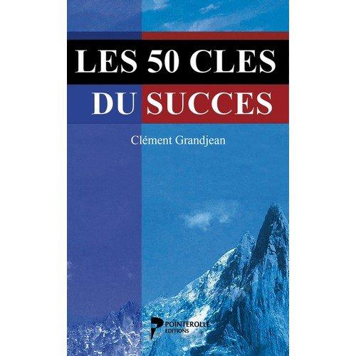9782953936902: Les 50 cles du succes
