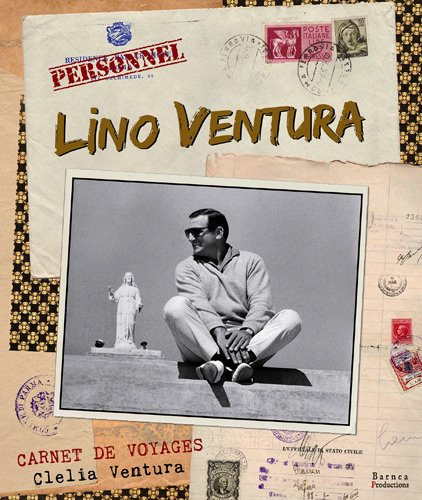 9782953939224: Lino Ventura, Carnets de Voyages
