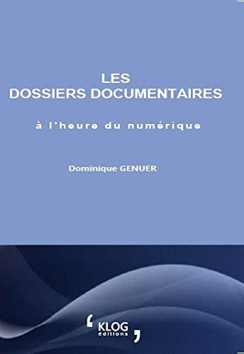 9782953945959: Les dossiers documentaires à l'heure du numérique