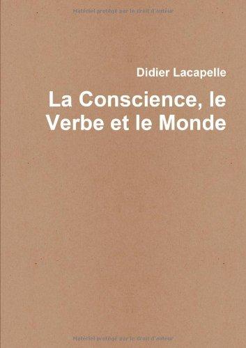 9782953948523: La Conscience, le Verbe et le Monde