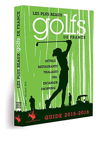 9782953960044: Guide 2015 - 2016 Les plus beaux golfs de France