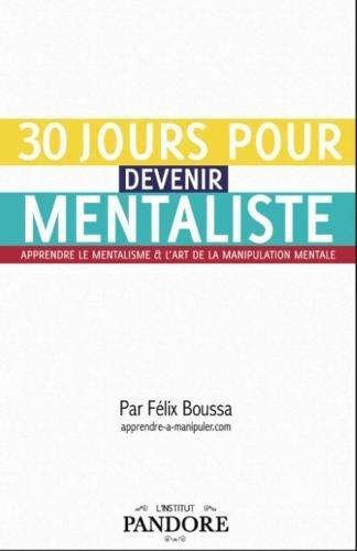 9782953966305: 30 jours pour devenir mentaliste : Apprendre le mentalisme et l'art de la manipulation mentale