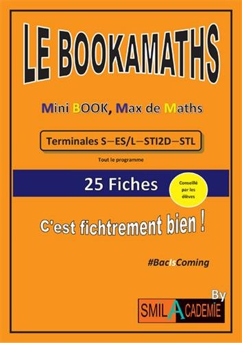 9782953967005: Le Bookamaths : Terminales S-ES/L-STI2D-STL