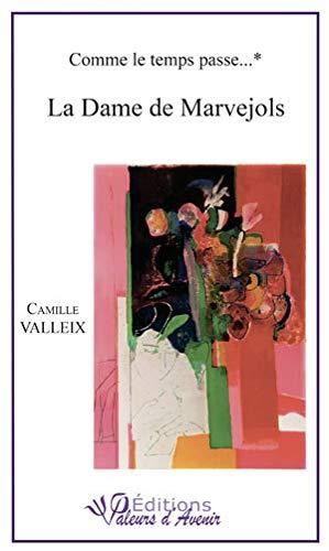 9782953968408: Comme le Temps Passe - la Dame de Marvejols