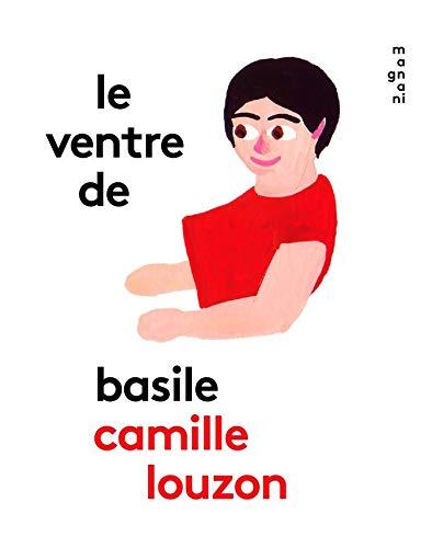 Ventre de Basile (Le): Louzon, Camille