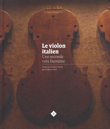 9782954001609: Le violon italien : Une seconde voix humaine