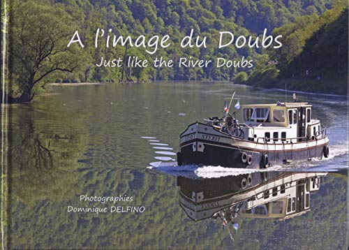 9782954002606: A L'IMAGE DU DOUBS / JUST LIKE THE RIVER DOUBS FR/ANG