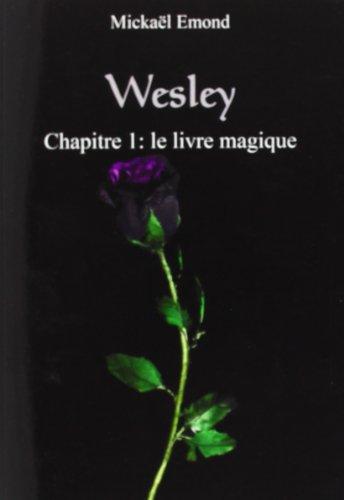 9782954014708: Wesley chapitre 1: Le livre magique