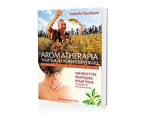 9782954043210: Aromathérapia : Tout sur les huiles essentielles
