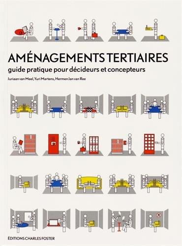 Aménagements tertiaires : Guide pratique pour décideurs: Hermen Jan Van