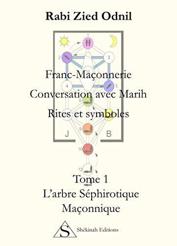 9782954049403: franc-maçonnerie ; conversation avec Marih ; rites et symboles t.1 ; l'arbre séphirotique maçonnique