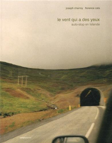 9782954053011: Le vent qui a des yeux : Auto-stop en Islande
