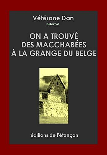 9782954066011: On a Trouve des Macchabees a la Grange du Belge