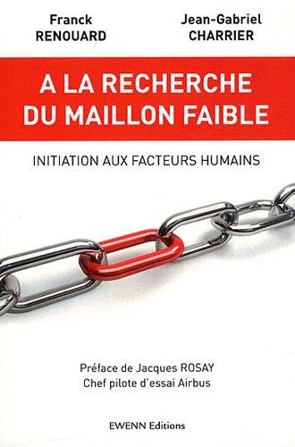 9782954066806: A la recherche du maillon faible : Initiation aux facteurs humains