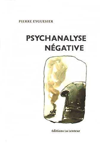 9782954069692: Psychanalyse négative