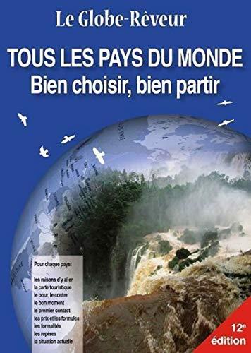 9782954073316: LE GLOBE-REVEUR - TOUS LES PAYS DU MONDE - BIEN CHOISIR, BIEN PARTIR