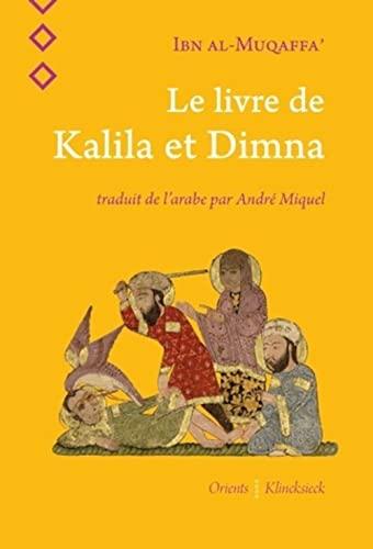 Le livre de Kalila et Dimna: Ibn al Muqaffa'