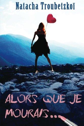9782954080222: Alors que je mourais... (French Edition)