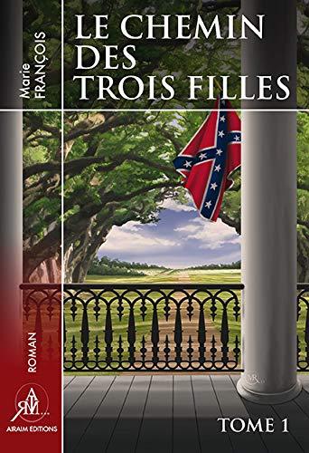 9782954080420: Le Chemin des Trois Filles Tome 1