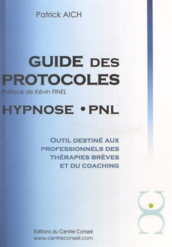 9782954084206: Guide des Protocoles Hypnose . Pnl