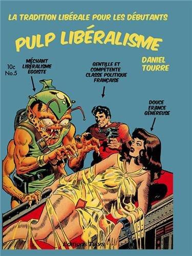 9782954084305: Pulp libéralisme : La tradition libérale pour les débutants