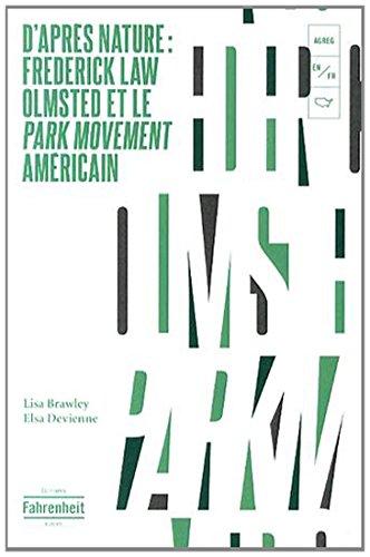 9782954091976: D'après nature : Frederick Law Olmsted et le Park movement américain