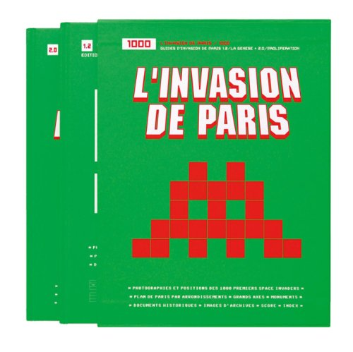 L'Invasion De Paris 1000 (Harcover Books in Slipcover) (English and French Edition) (9782954125916) by Invader; Jean Marc Avrilla; Paul Ardenne