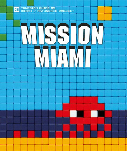 Mission Miami: Art4Space Project (Invasion Guide) (English and French Edition) (9782954125923) by Invader; Dimitri Salmon