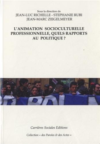 L'animation socioculturelle professionnelle, quels rapports au politique: Collectif