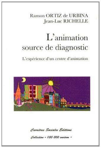 9782954139050: L'animation, source de diagnostic : L'expérience d'un centre d'animation