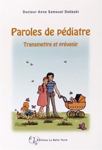 9782954152141: Paroles de pédiatre : Transmettre et prévenir